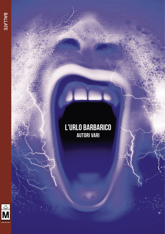 L'urlo barbarico: una raccolta di raccolte poetiche.