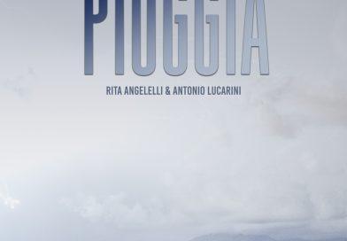 """Renato Ghezzi su """"Pioggia"""" di Rita Angelelli e Antonio Lucarini"""